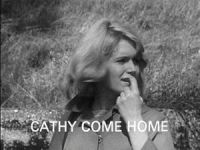 Cathy Come Home, a 1966 television play which ...
